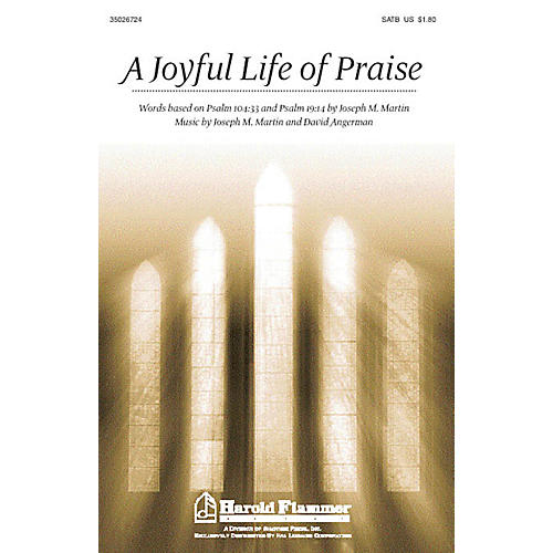 Shawnee Press A Joyful Life of Praise SATB composed by David Angerman