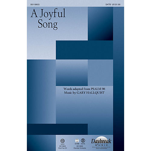 Daybreak Music A Joyful Song SATB composed by Gary Hallquist