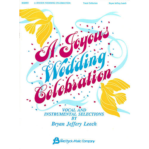 Fred Bock Music A Joyous Wedding Celebration (Vocal Collection) Arranged by Bryan Jeffrey Leech