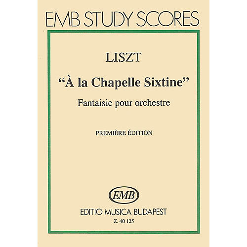 Editio Musica Budapest A La Chapelle Sixtine-mnsc EMB Series by Franz Liszt