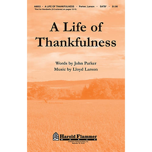 Shawnee Press A Life of Thankfulness SATB Composed by John Parker