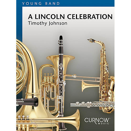 Curnow Music A Lincoln Celebration (Grade 2.5 - Score Only) Concert Band Level 2.5 Composed by Timothy Johnson