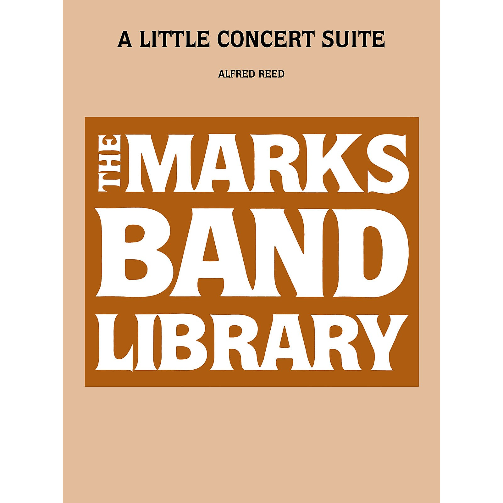 Edward B. Marks Music Company A Little Concert Suite Concert Band Level 4 Composed by Alfred Reed