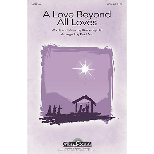 Shawnee Press A Love Beyond All Loves SATB arranged by Brad Nix