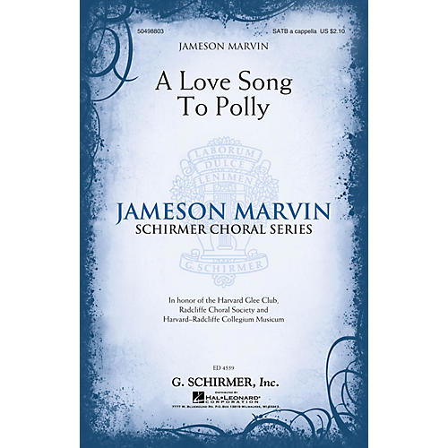 G. Schirmer A Love Song to Polly SATB a cappella composed by Jameson Marvin