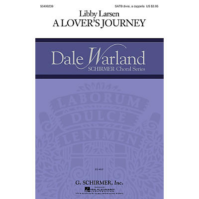 G. Schirmer A Lover's Journey (Dale Warland Choral Series) SATB Divisi composed by Libby Larsen