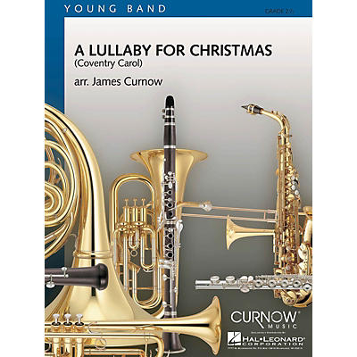 Curnow Music A Lullaby for Christmas (Grade 2.5 - Score Only) Concert Band Level 2.5 Composed by James Curnow