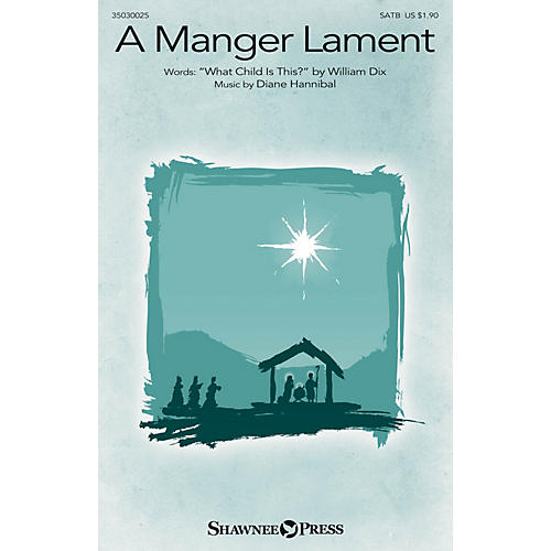 Shawnee Press A Manger Lament SATB composed by Diane Hannibal