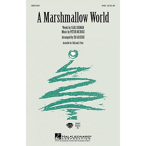 Hal Leonard A Marshmallow World SAB arranged by Ed Lojeski