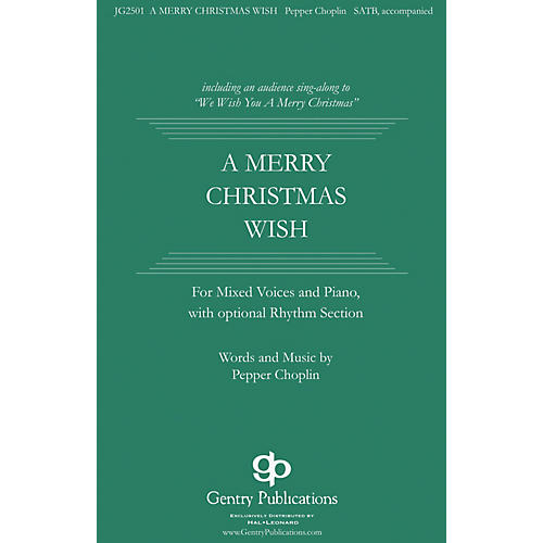 Gentry Publications A Merry Christmas Wish SATB composed by Pepper Choplin