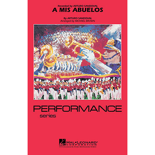 Hal Leonard A Mis Abuelos Marching Band Level 3-4 Arranged by Michael Brown