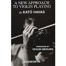 Bosworth A New Approach to Violin Playing Music Sales America Series Written by Kato Havas