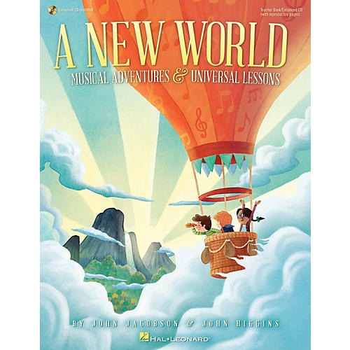 Hal Leonard A New World (Musical Adventures and Universal Lessons) Teacher Book w/Enhanced CD by John Jacobson