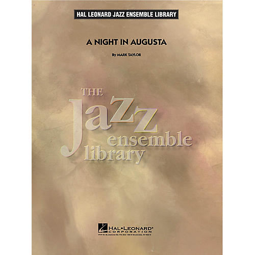 Hal Leonard A Night in Augusta Jazz Band Level 4 Composed by Mark Taylor