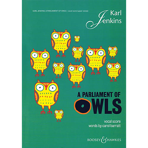 Boosey and Hawkes A Parliament of Owls (SSA Chorus, Sax, Perc, and Piano Duet Vocal Score) SSA composed by Karl Jenkins