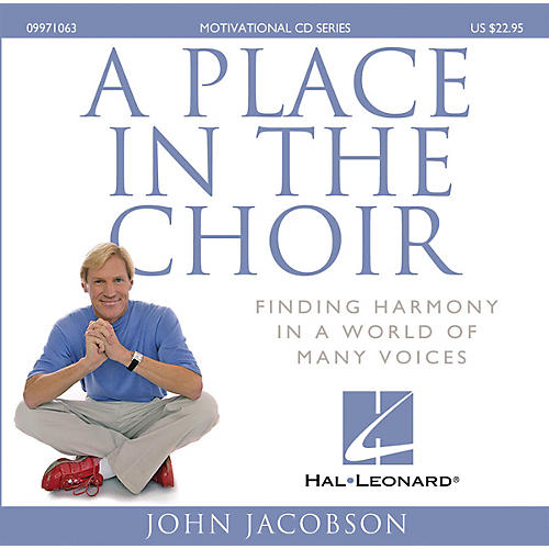 Hal Leonard A Place in the Choir (Finding Harmony in a World of Many Voices)