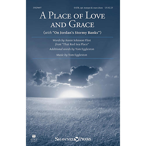 Shawnee Press A Place of Love and Grace SATB, TRUMPET composed by Tom Eggleston