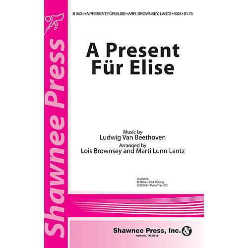 Shawnee Press A Present Für Elise SSA composed by Ludwig van Beethoven arranged by Marti Lunn Lantz