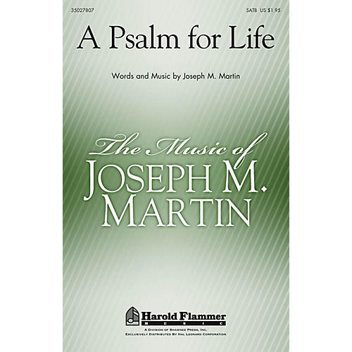 Shawnee Press A Psalm for Life SATB composed by Joseph M. Martin