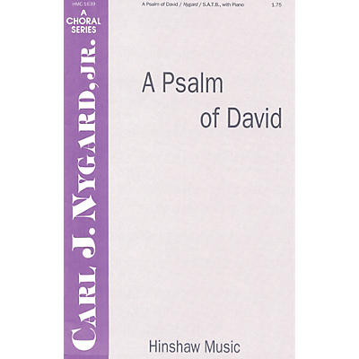 Hinshaw Music A Psalm of David SATB composed by Carl Nygard, Jr.