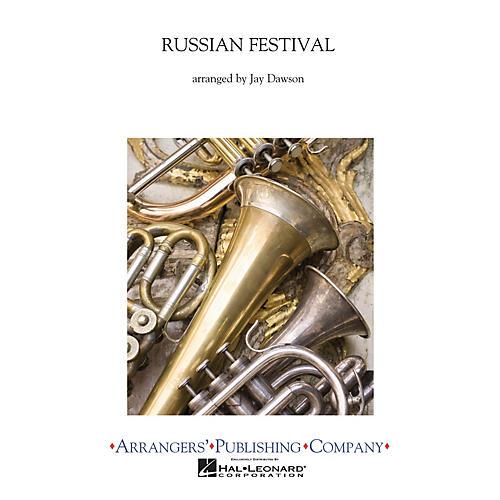 Arrangers A Russian Festival Concert Band Arranged by Jay Dawson