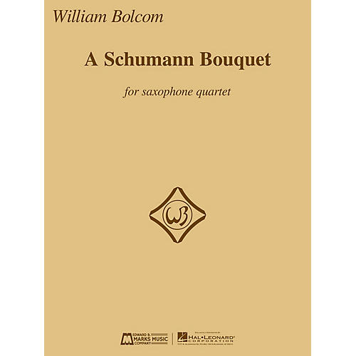 Edward B. Marks Music Company A Schumann Bouquet for Saxophone Quartet E.B. Marks Book  by Robert Schumann Arranged by William Bolcom