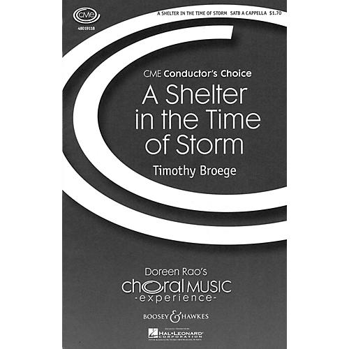 Boosey and Hawkes A Shelter in the Time of Storm (CME Conductor's Choice) SATB a cappella composed by Timothy Broege