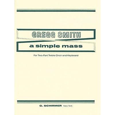 G. Schirmer A Simple Mass (SA) SA composed by Gregg Smith