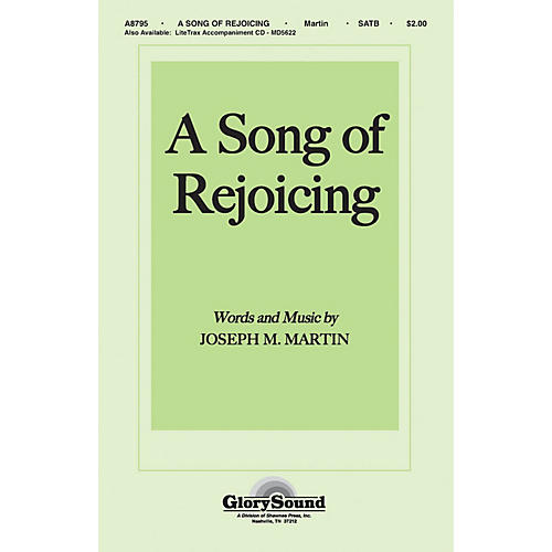 Shawnee Press A Song of Rejoicing SATB composed by Joseph M. Martin