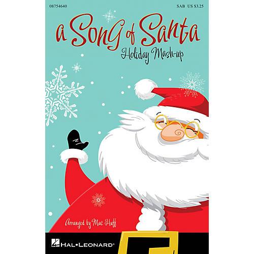Hal Leonard A Song of Santa (Holiday Mash-up) SAB arranged by Mac Huff