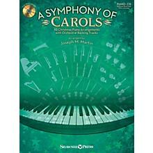Shawnee Press A Symphony of Carols (10 Christmas Piano Arrangements with Full Orchestra Tracks) by Joseph M. Martin