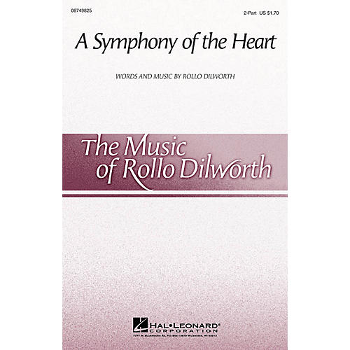 Hal Leonard A Symphony of the Heart 2-Part composed by Rollo Dilworth
