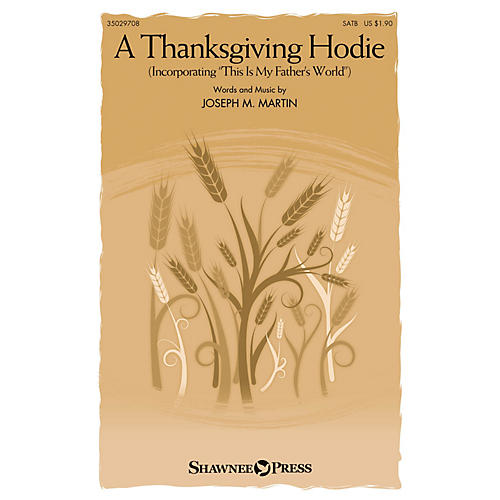 Shawnee Press A Thanksgiving Hodie SATB composed by Joseph M. Martin