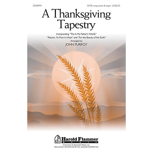 Shawnee Press A Thanksgiving Tapestry SATB, PIANO AND ORGAN arranged by John Purifoy