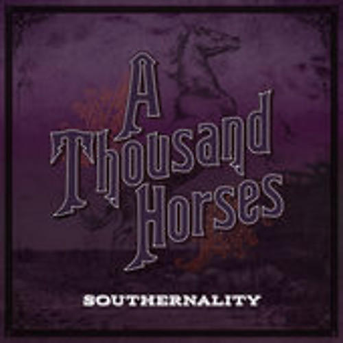 Alliance A Thousand Horses - Southernality