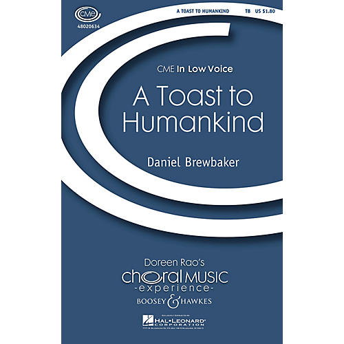 Boosey and Hawkes A Toast to Humankind (CME In Low Voice) TB composed by Daniel Brewbaker