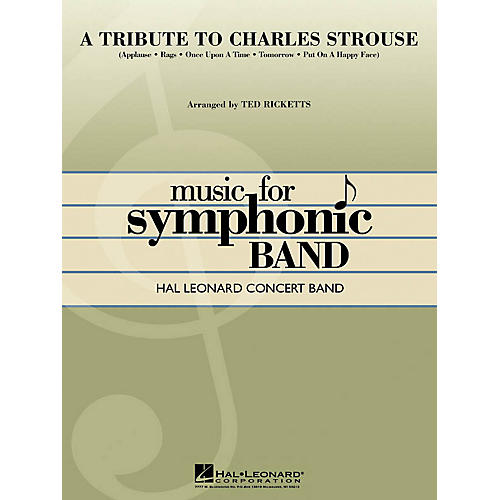 Hal Leonard A Tribute to Charles Strouse Concert Band Level 4 Arranged by Ted Ricketts