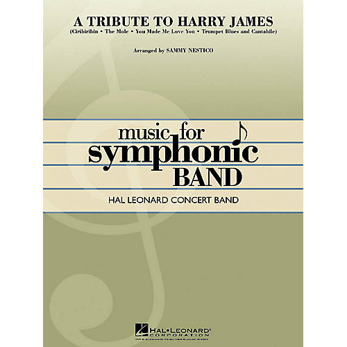 Hal Leonard A Tribute to Harry James Concert Band Level 4 Arranged by Sammy Nestico