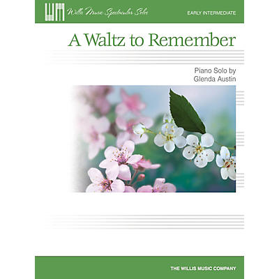 Willis Music A Waltz to Remember (Early Inter Level) Willis Series by Glenda Austin
