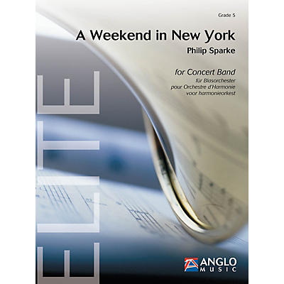 Anglo Music Press A Weekend in New York (Grade 5 - Score and Parts) Concert Band Level 5 Composed by Philip Sparke
