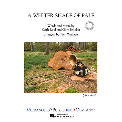 Arrangers A Whiter Shade of Pale Marching Band Level 3 Arranged by Tom Wallace