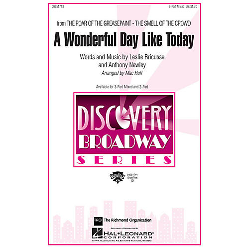 Hal Leonard A Wonderful Day Like Today (from The Roar of the Greasepaint, The Smell of the Crowd) 3-Part by Mac Huff