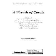 Shawnee Press A Wreath of Carols SAB Arranged by Greg Gilpin