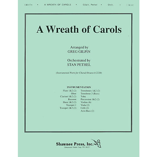 Shawnee Press A Wreath of Carols (Together We Sing Series) Score & Parts arranged by Greg Gilpin