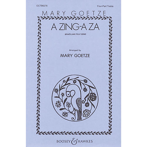 Boosey and Hawkes A Zing-a Za (Brazilian Folk Song) SSAA arranged by Mary Goetze