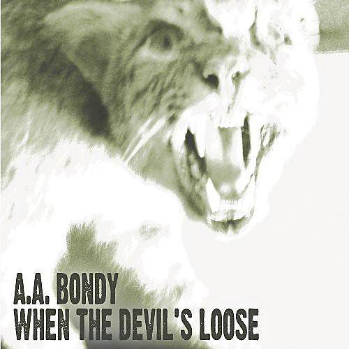 Alliance A.A. Bondy - When the Devil's Loose