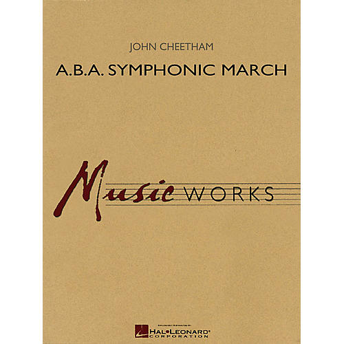 Hal Leonard A.B.A. Symphonic March Concert Band Level 4 Composed by John Cheetham