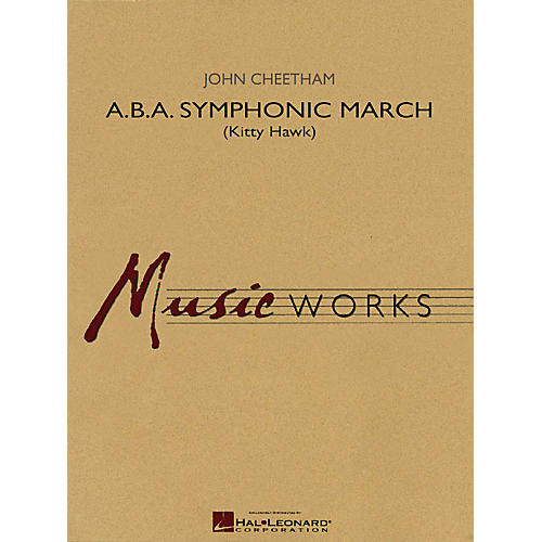 Hal Leonard A.B.A. Symphonic March (Kitty Hawk) Concert Band Level 4 Composed by John Cheetham