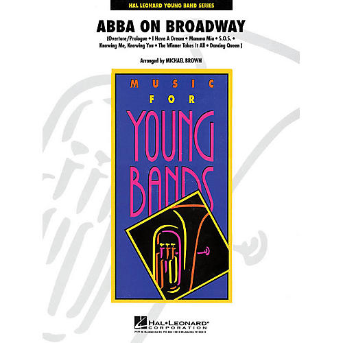 Hal Leonard ABBA on Broadway - Young Concert Band Series Level 3 arranged by Michael Brown