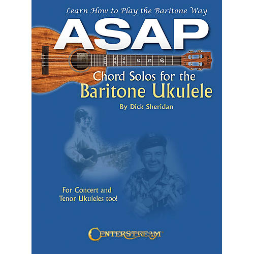 Centerstream Publishing ASAP Chord Solos for the Baritone Ukulele Fretted Series Softcover Written by Dick Sheridan